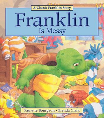 Franklin Is Messy By Bourgeois, Paulette/ Clark, Brenda (COR)